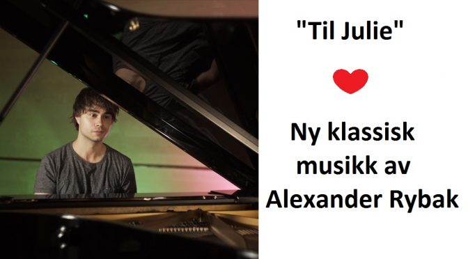 Alexander Rybak – «Til Julie» – Ny musikk video
